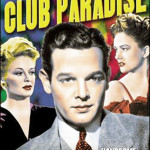 Club Paradise AKA The Sensation Hunters (1945)