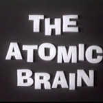 The Atomic Brain (1964)