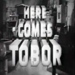 Here Comes Tobor: Tobor and the Atomic Submarine (1957)