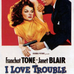 I Love Trouble (1948)