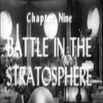 Radar Men From the Moon: 09-Battle in the Stratosphere(1952)
