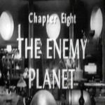Radar Men From the Moon: 08-The Enemy Planet(1952)