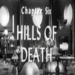 Radar Men From the Moon: 06-Hills of Death(1952)