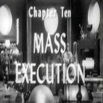 Radar Men From the Moon: 10-Mass Execution(1952)