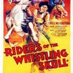 Riders of The Whisting Skull (1937)